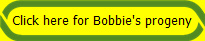 Click here for Bobbie's progeny
